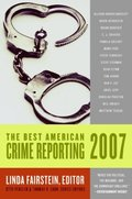 Best American Crime Reporting 2007