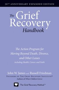 Grief Recovery Handbook, 20th Anniversary Expanded Edition