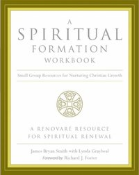 Spiritual Formation Workbook - Revised Edition
