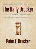 The Daily Drucker: 366 Days of Insight and Motivation for Getting the Right Things Done