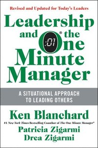 Leadership and the One Minute Manager: Increasing Effectiveness Through Situational Leadership II
