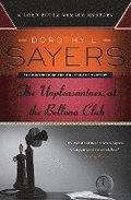 The Unpleasantness at the Bellona Club: A Lord Peter Wimsey Mystery