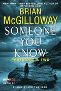 Someone You Know: Parts One & Two