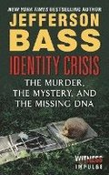 Identity Crisis: The Murder, the Mystery, and the Missing DNA