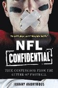 NFL Confidential: True Confessions from the Gutter of Football