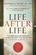 Life After Life: The Bestselling Original Investigation That Revealed 'near-Death Experiences'