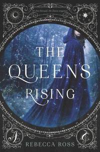 The Queen's Rising / Rebecca Ross.