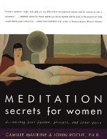 Meditation Secrets For Women Discovering Your Passion, Pleasure, and Inner Peace