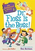 My Weirder-est School: Dr. Floss Is the Boss!