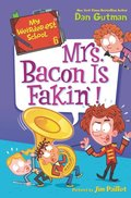 My Weirder-est School #6: Mrs. Bacon Is Fakin'!