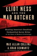 The Untouchable and the Butcher: Eliot Ness, Al Capone, and America's Jack the Ripper