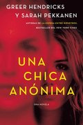 An Anonymous Girl \ La Chica Anónima (Spanish Edition)