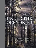 Under the Open Skies: Finding Peace and Health in Nature