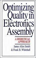 Optimizing Quality in Electronics Assembly: A Heretical Approach