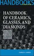 Handbook of Ceramics Glasses, and Diamonds
