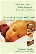 The No-Cry Sleep Solution for Toddlers and Preschoolers: Gentle Ways to Stop Bedtime Battles and Improve Your Childs Sleep