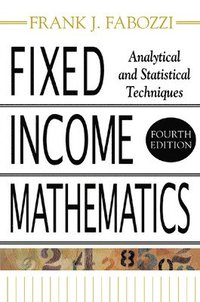 Fixed Income Mathematics, 4E