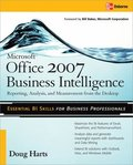 Microsoft Office 2007 Business Intelligence: Reporting, Analysis and Measurement from the Desktop