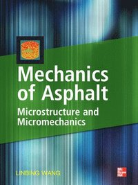 Mechanics of Asphalt: Microstructure and Micromechanics