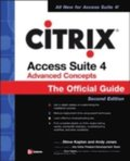 CITRIX ACCESS SUITE 4 ADVANCED CONCEPTS: THE OFFICIAL GUIDE, 2/E
