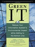 Green IT: Reduce Your Information System's Environmental Impact While Adding to the Bottom Line