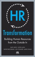 HR Transformation: Building Human Resources From the Outside In