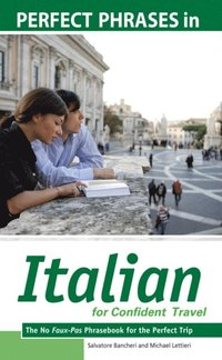 Perfect Phrases in Italian for Confident Travel