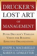 Druckers Lost Art of Management: Peter Druckers Timeless Vision for Building Effective Organizations