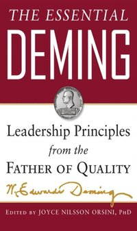 Essential Deming: Leadership Principles from the Father of Quality