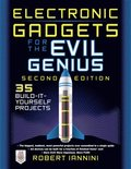 Electronic Gadgets for the Evil Genius, 2E: 35 New Do-It-Yourself Projects