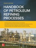 Handbook of Petroleum Refining Processes, Fourth Edition