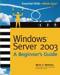 Windows Server 2003 A Beginners Guide
