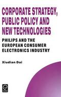 Corporate Strategy, Public Policy and New Technologies