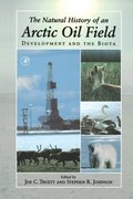 Natural History of an Arctic Oil Field