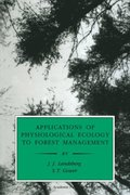 Applications of Physiological Ecology to Forest Management