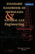 Standard Handbook of Petroleum and Natural Gas Engineering: Volume 2