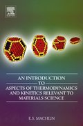 Introduction to Aspects of Thermodynamics and Kinetics Relevant to Materials Science
