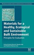 Materials for a Healthy, Ecological and Sustainable Built Environment