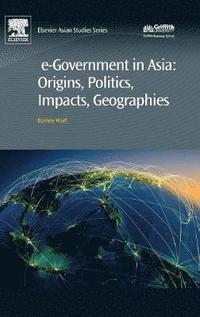 e-Government in Asia:Origins, Politics, Impacts, Geographies