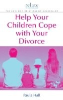 Help Your Children Cope With Your Divorce