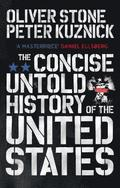 The Concise Untold History of the United States