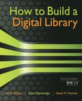 How to Build a Digital Library 2nd Edition