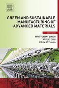 Green and Sustainable Manufacturing of Advanced Material
