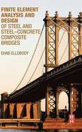 Finite Element Analysis and Design of Steel and Steel-Concrete Composite Bridges