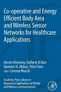 Co-operative and Energy Efficient Body Area and Wireless Sensor Networks for Healthcare Applications