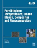 Poly(Ethylene Terephthalate) Based Blends, Composites and Nanocomposites