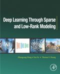 Deep Learning through Sparse and Low-Rank Modeling