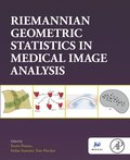Riemannian Geometric Statistics in Medical Image Analysis