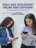 Child and Adolescent Online Risk Exposure