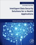 Intelligent Data Security Solutions for e-Health Applications